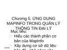 Bài giảng Hệ thống thông tin địa lý - Chương 5: Ứng dụng Mapinfo trong quản lý thông tin đại lý