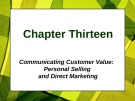 Lecture Principles of Marketing - Chapter 13: Communicating customer value: Personal selling and direct marketing
