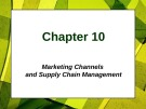 Lecture Principles of Marketing - Chapter 10: Marketing channels and supply chain management