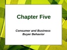Lecture Principles of Marketing - Chapter 5: Consumer and business buyer behavior