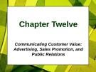 Lecture Principles of Marketing - Chapter 12: Communicating customer value