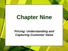 Lecture Principles of Marketing - Chapter 9: Pricing: Understanding and capturing customer value