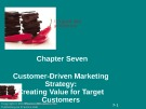 Lecture Principles of Marketing - Chapter 7: Customer-driven Marketing strategy