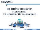 Bài giảng Marketing căn bản – Chương 3: Hệ thống thông tin marketing và nghiên cứu marketing (2015)