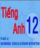 Bài tập Tiếng Anh lớp 12 - Unit 4: School education system