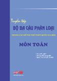 Ebook Tuyển tập bộ 3 câu phân loại trong các đề thi thử THPT Quốc gia 2015 môn Toán