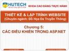 Bài giảng Thiết kế và lập trình Website: Chương 5 - ThS. Dương Thành Phết