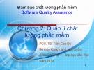 Bài giảng Đảm bảo chất lượng phần mềm: Chương 2 - PGS.TS. Trần Cao Đệ