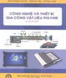 Ebook Công nghệ và thiết bị gia công vật liệu Polyme: Phần 2