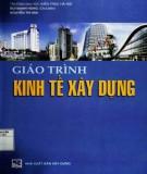Giáo trình Kinh tế xây dựng: Phần 1 - Bùi Mạnh Hùng (chủ biên)