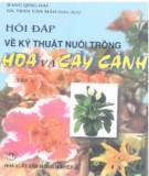 Ebook Hỏi đáp về kỹ thuật nuôi trồng hoa và cây cảnh (Tập 1): Phần 2