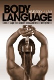 Ebook Body Language Sisters in Shape, Black Women's Fitness, and Feminist Identity Politics - Kimberly J. Lau