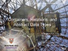 Lecture ECE 250 - Algorithms and data structures: Containers, relations, and abstract data types