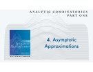 Lecture Analytic combinatorics (Part 1) - Chapter 4: Asymptotic approximation