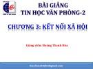 Bài giảng Tin học văn phòng 2: Chương 3 (Bài 2) - Hoàng Thanh Hòa