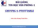 Bài giảng Tin học văn phòng: Chương 4 - Hoàng Thanh Hòa
