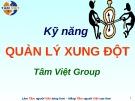 Bài giảng Kỹ năng quản lý xung đột (Tâm Việt)
