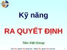 Bài giảng Kỹ năng ra quyết định (Tâm Việt)