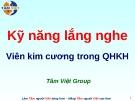 Bài giảng Kỹ năng lắng nghe 10 phút (Tâm Việt)