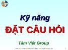 Bài giảng Kỹ năng đặt câu hỏi (Tâm Việt)