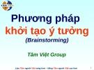 Bài giảng Phương pháp khởi tạo ý tưởng - Brainstorming