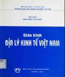 Giáo trình Địa lý kinh tế Việt Nam: Phần 2 - Nguyễn Thị Vang (chủ biên)