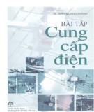 Ebook Bài tập cung cấp điện: Phần 1 - TS. Trần Quang Khánh