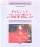 Giáo trình Hóa lý cấu tạo phân tử và liên kết hóa học: Phần 1