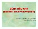 Bài giảng Bệnh não gan (hepatic encephalopathy) - ThS. BS. Trần Ngọc Lưu Phương