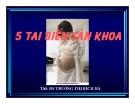 Bài giảng 5 tai biến sản khoa - ThS. BS. Trương Thị Bích Hà