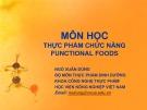 Bài giảng Thực phẩm chức năng Functional foods