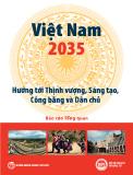 Báo cáo tổng quan: Việt Nam 2035 - Hướng tới thịnh vượng, sáng tạo, công bằng và dân chủ