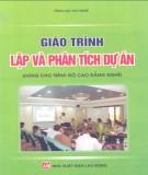 Giáo trình Lập và phân tích dự án (dùng cho trình độ cao đẳng nghề): Phần 1