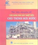 Ebook Tài liệu chuyên đề vận hành nhà máy nhiệt điện chu trình hơi nước: Phần 1