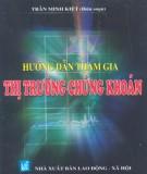 Ebook Hướng dẫn tham gia thị trường chứng khoán: Phần 1 - Trần Minh Kiệt