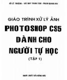 Giáo trình Xử lý ảnh - Photoshop CS5 dành cho người tự học (Tập 1): Phần 1