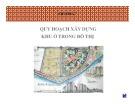 Bài giảng Quy hoạch chung xây dựng đô thị - Chương 7: Quy hoạch xây dựng khu ở trong đô thị