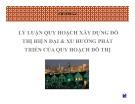 Bài giảng Quy hoạch đô thị và điểm dân cư: Chương 4 - ThS. KTS Nguyễn Ngọc Uyên, ThS. KTS. Nguyễn Quang Vinh