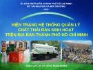 Bài giảng Hiện trạng hệ thống quản lý chất thải rắn sinh hoạt trên địa bàn Thành phố Hồ Chí Minh