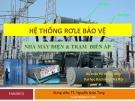 Bài giảng Hệ thống rơle bảo vệ nhà máy điện và trạm biến áp - TS. Nguyễn Xuân Tùng