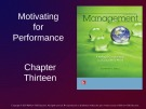 Lecture Management: Leading and collaborating in a competitive world - Chapter 13: Motivating for performance