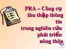 Bài giảng PRA – Công cụ thu thập thông tin trong nghiên cứu phát triển nông thôn