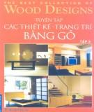Ebook Tuyển tập các thiết kế - Trang trí bằng gỗ (Tập 3): Phần 2