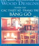 Ebook Tuyển tập các thiết kế - Trang trí bằng gỗ (Tập 1): Phần 2