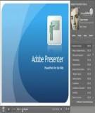 Sử dụng phần mềm Adobe Presenter để tạo một số tính năng nâng cao cho bài trình chiếu/bài giảng điện tử