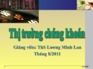 Bài giảng Thị trường chứng khoán: Phần 6 - ThS. Lương Minh Lan