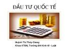 Bài giảng Đầu tư quốc tế: Chương 1 - Huỳnh Thị Thúy Giang