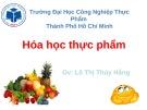 Bài giảng Hóa học thực phẩm - GV. Lê Thị Thúy Hằng