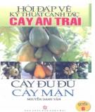 Ebook Hỏi đáp về kỹ thuật canh tác cây ăn trái (Quyển 6: Cây đu đủ, cây mận): Phần 1