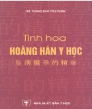 Tìm hiểu về Tinh hoa Hoàng Hán y học: Phần 2